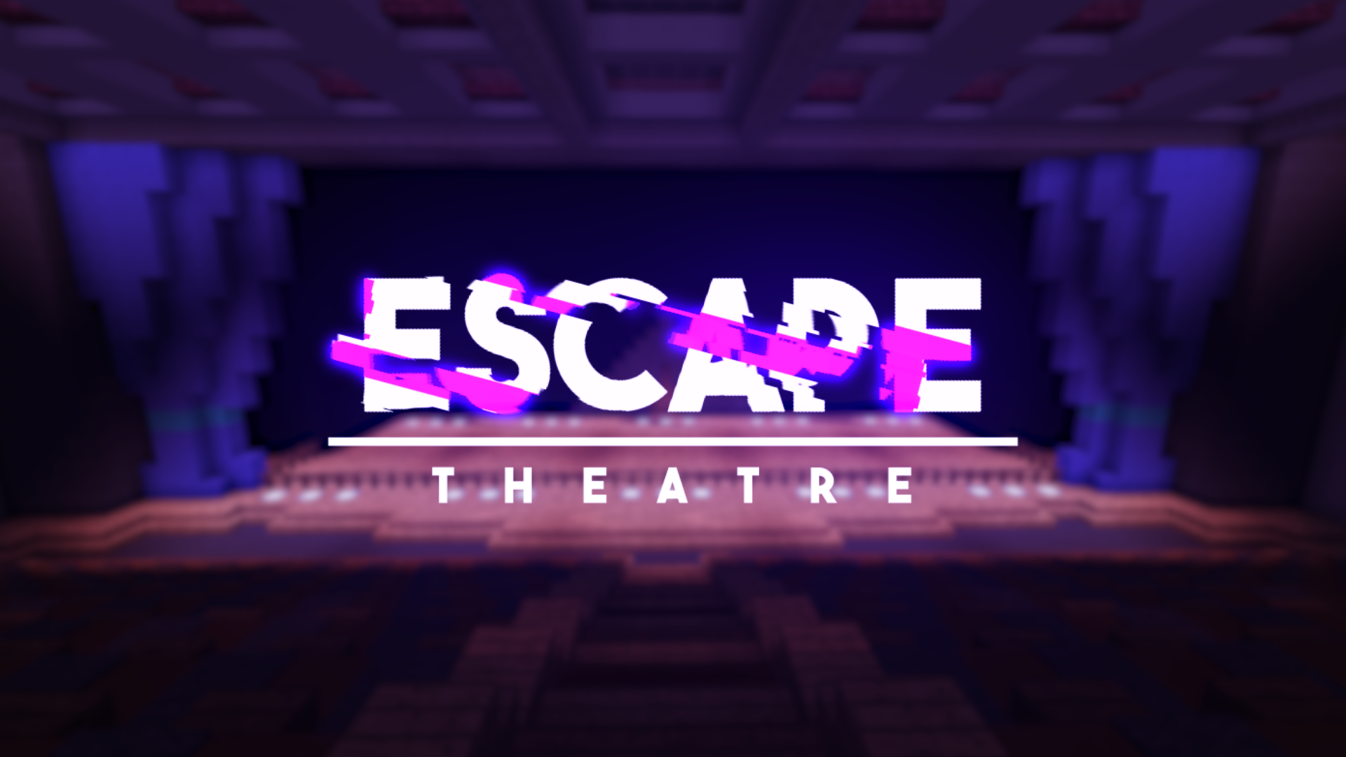 Escape: Theatre